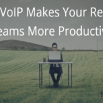 How VoIP Makes Your Remote Teams More Productive