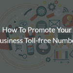 How To Promote Your Business Toll Free Number