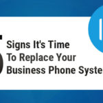 5 Signs It's Time to Replace Your Business Phone System