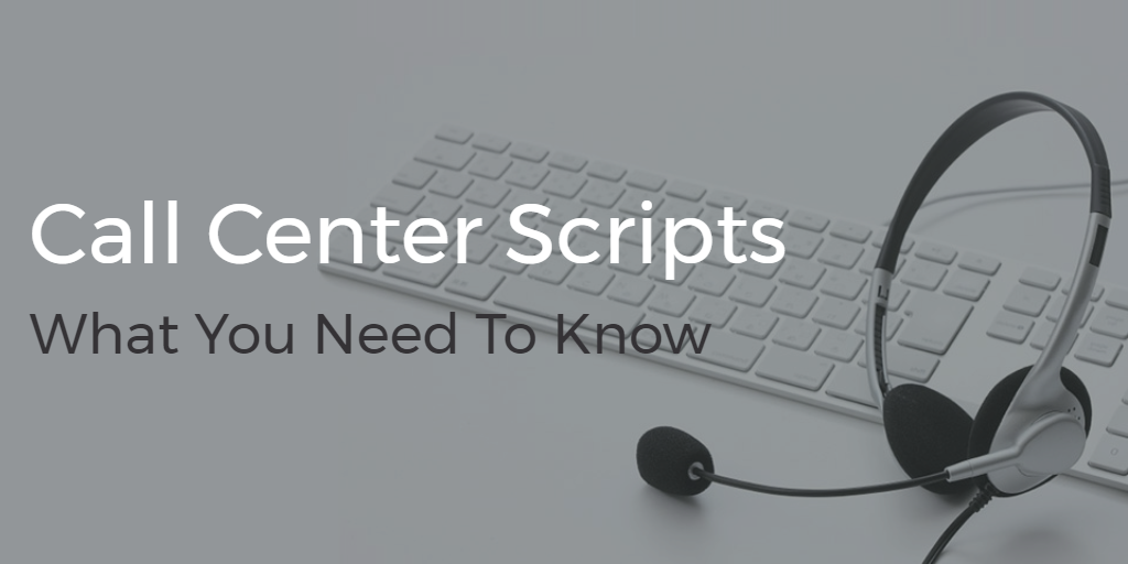 Call Center Scripts - What You Need to Know