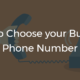 How to Choose your Business Phone Number