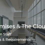 On Premises & The Cloud Difference in Staff Investments & Requirements