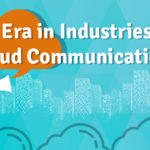 New Era in Industries with Cloud Communications