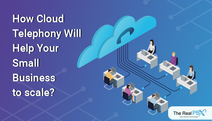 how cloud telephony will help your small business to scale