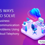15 Ways Cloud Telephony Resolves Communication Problems