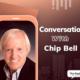 CX Influencer - Chip Bell