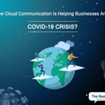 How Cloud Communication Is Helping Businesses Amid COVID-19 Crisis?