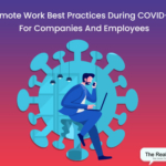 Remote Work Best Practices During COVID-19 For Companies And Employees