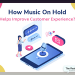 How Music On Hold Helps Improve Customer Experience?