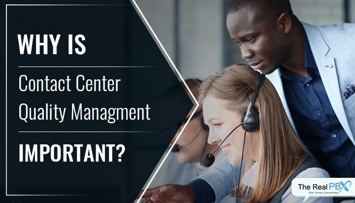 why contact center quality management is important