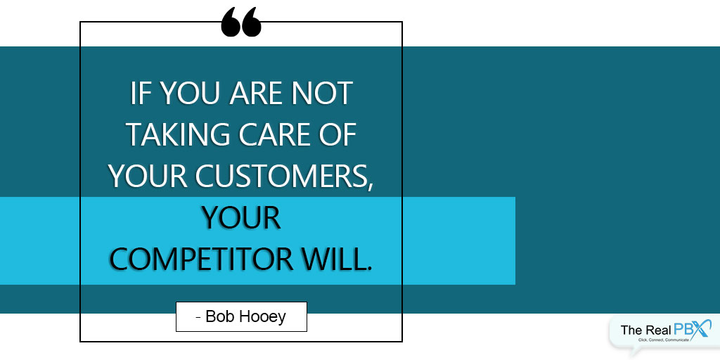 best customer service quotes - take care of your customers by Bob Hooey